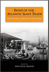 Paths of the Atlantic Slave Trade: