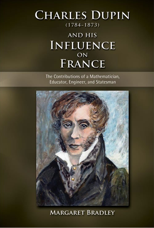 Charles Dupin (1784–1873) and His Influence on France: The Contributions of a Mathematician, Educator, Engineer, and Statesman