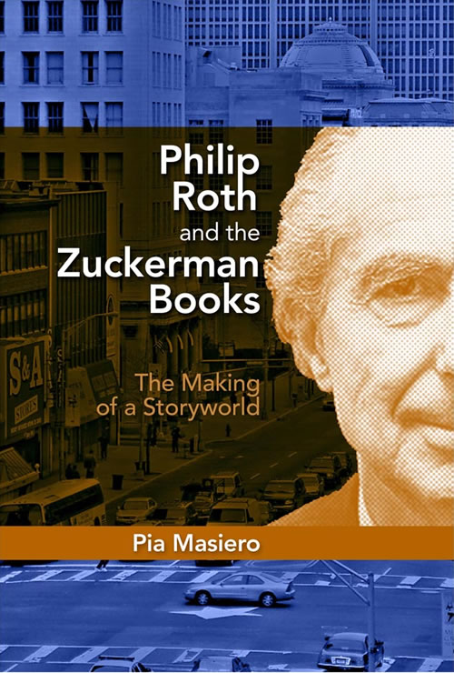 Front Cover Philip Roth and the Zuckerman Books: The Making of a Storyworld
