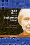 Philip Roth and the Zuckerman Books:  The Making of a Storyworld