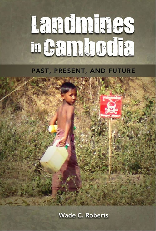 Landmines in Cambodia: Past, Present, and Future