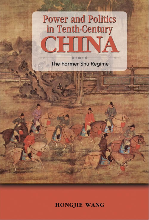 Front Cover Power and Politics in Tenth-Century China: The Former Shu Regime