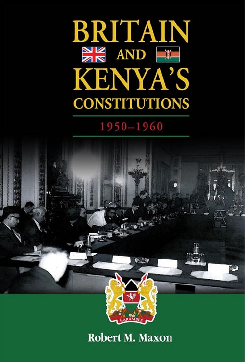 Britain and Kenya's Constitutions, 1950–1960