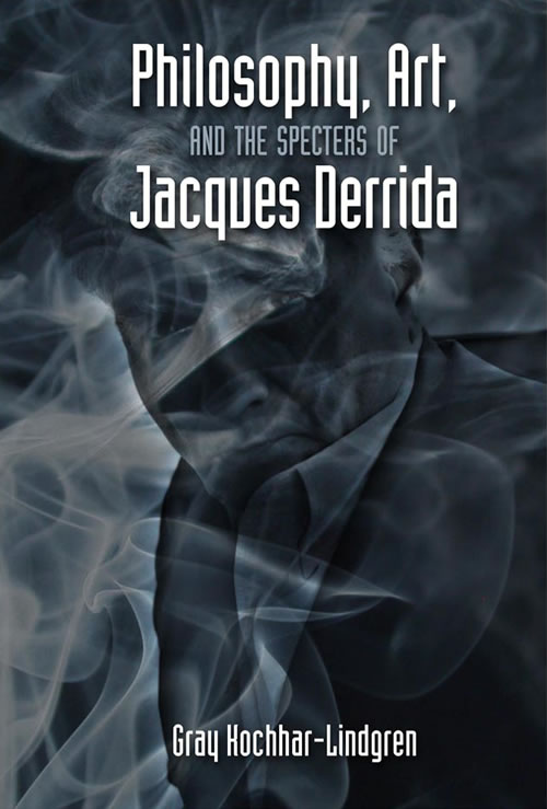 Philosophy, Art, and the Specters of Jacques Derrida