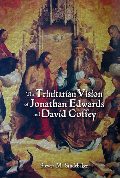 Front Cover The Trinitarian Vision of Jonathan Edwards and David Coffey