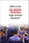 Who is the Good High School Student?
