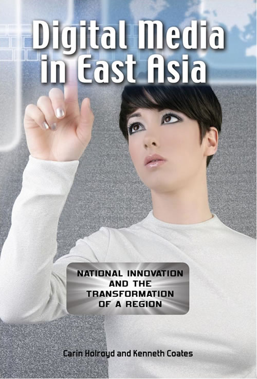 Front Cover of Digital Media in East Asia: National Innovation and the Transformation of a Region