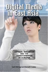 Digital Media in East Asia: National Innovation and the Transformation of a Region