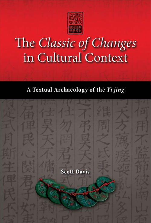 Front Cover The <i>Classic of Changes</i> in Cultural Context:  A Textual Archaeology of the <i>Yi jing</i>