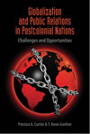 Globalization and Public Relations in Postcolonial Nations:  Challenges and Opportunities
