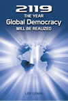 2119 – The Year Global Democracy Will Be Realized