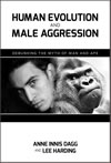 Human Evolution and Male Aggression: