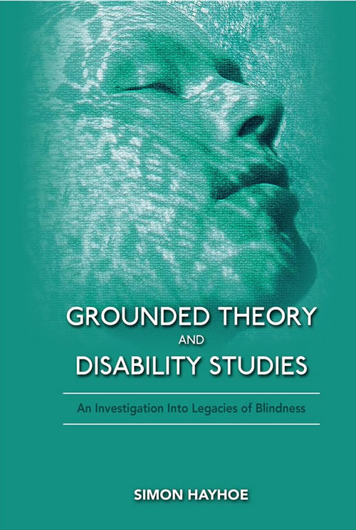 Grounded Theory and Disability Studies: An Investigation Into Legacies of Blindness