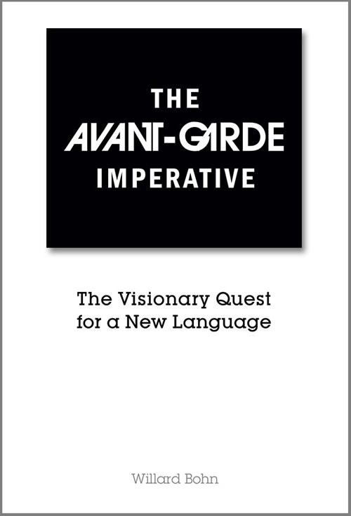The Avant-Garde Imperative:  The Visionary Quest for a New Language