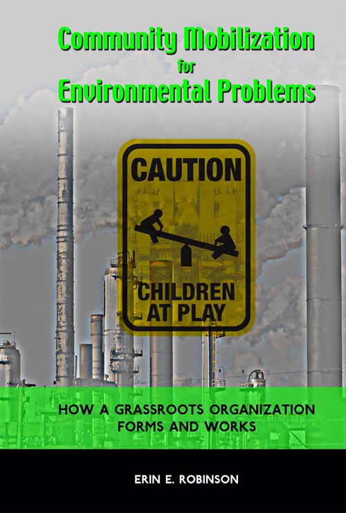 Front Cover Community Mobilization for Environmental Problems: How a Grassroots Organization Forms and Works