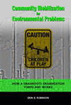 Community Mobilization for Environmental Problems:  How a Grassroots Organization Forms and Works