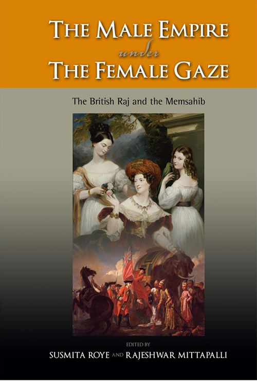 The Male Empire Under the Female Gaze: The British Raj and the Memsahib