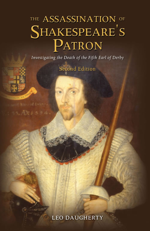 Front Cover The Assassination of Shakespeare's Patron:  Investigating the Death of the Fifth Earl of Derby (2nd Edition)