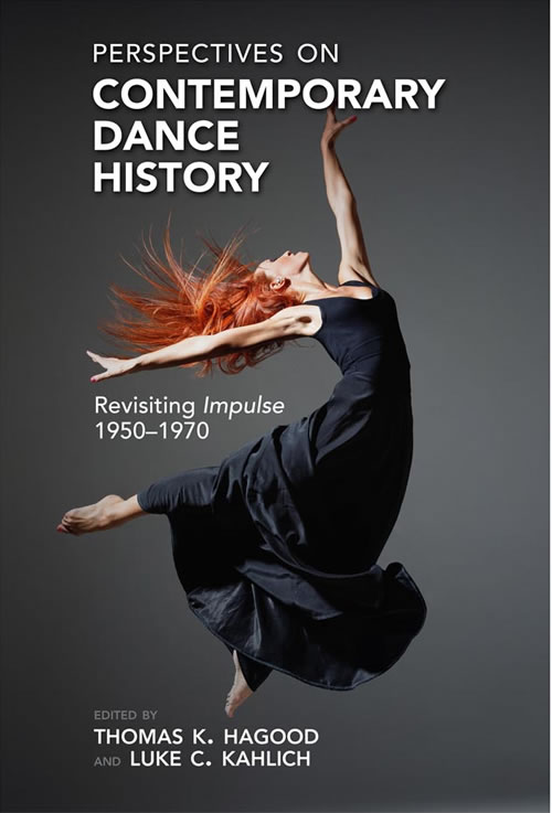 Perspectives on Contemporary Dance History: Revisiting Impulse, 1950–1970