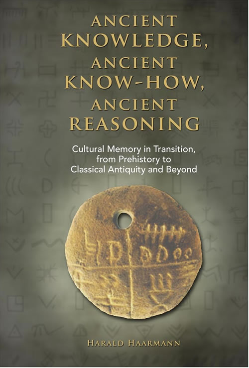 Ancient knowledge,  Ancient know-how,  Ancient reasoning: Cultural Memory in Transition  from Prehistory to Classical Antiquity and Beyond