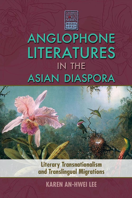 Front Cover Anglophone Literatures in the Asian Diaspora: Literary Transnationalism and Translingual Migrations
