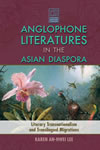 Anglophone Literatures in the Asian Diaspora: