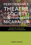 Performance, Theatre, and Society in Contemporary Nicaragua:
