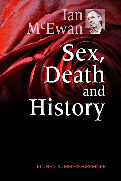 Ian McEwan: Sex, Death, and History