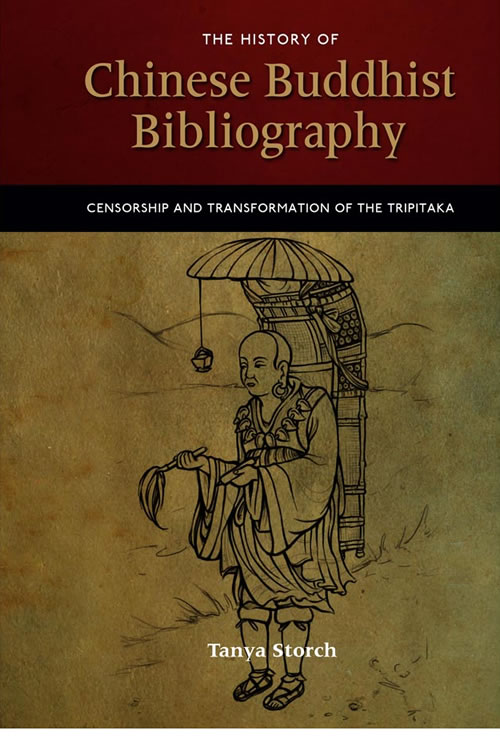 Front Cover The History of Chinese Buddhist Bibliography: Censorship and Transformation of the Tripitaka
