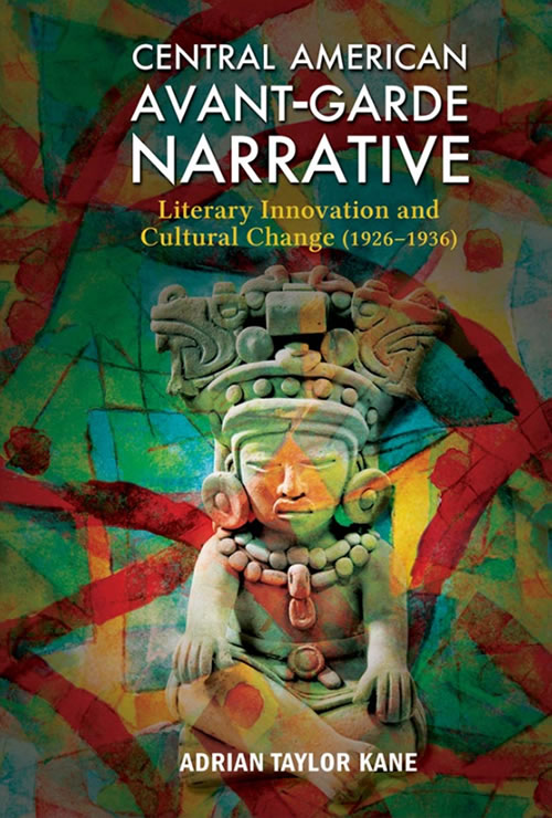 Central American Avant-Garde Narrative: Literary Innovation and Cultural Change (1926–1936)