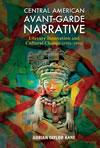 Central American Avant-Garde Narrative: