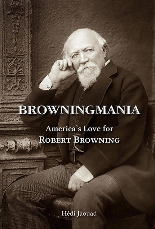Browningmania, America's Love for Robert Browning