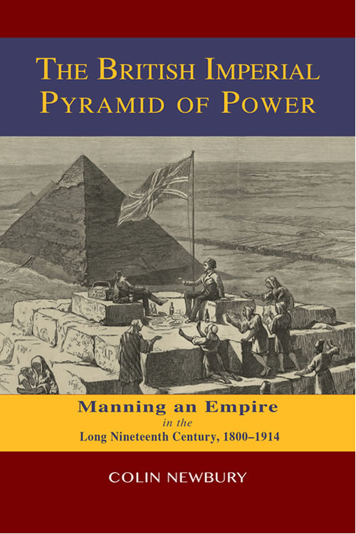The British Imperial Pyramid of Power: Manning an Empire in the Long Nineteenth Century, 1800–1914