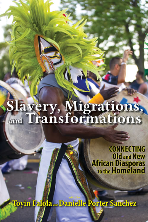 Front Cover Slavery, Migrations, and Transformations:  Connecting Old and New Diasporas to the Homeland