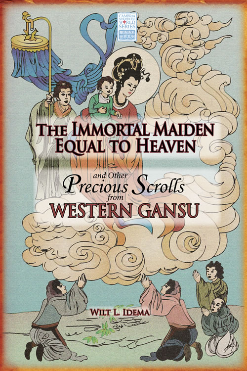 <i>The Immortal Maiden Equal to Heaven</i> and Other Precious Scrolls from Western Gansu