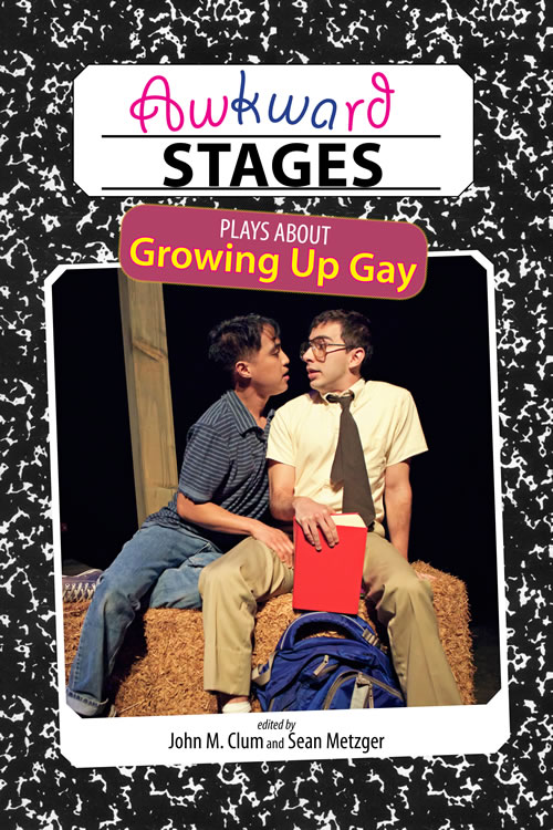 Front Cover Awkward Stages: Plays about Growing Up Gay
