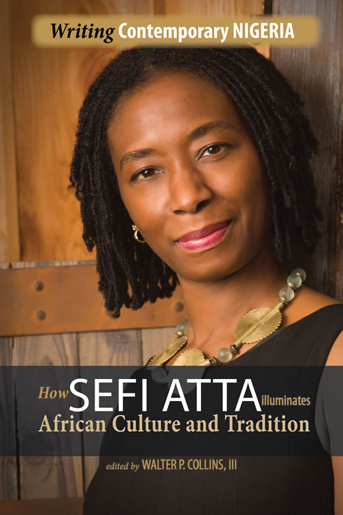 Front Cover Writing Contemporary Nigeria: How Sefi Atta Illuminates African Culture and Tradition