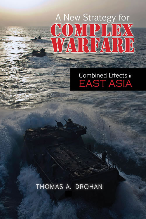 Front Cover A New Strategy for Complex Warfare: Combined Effects in East Asia