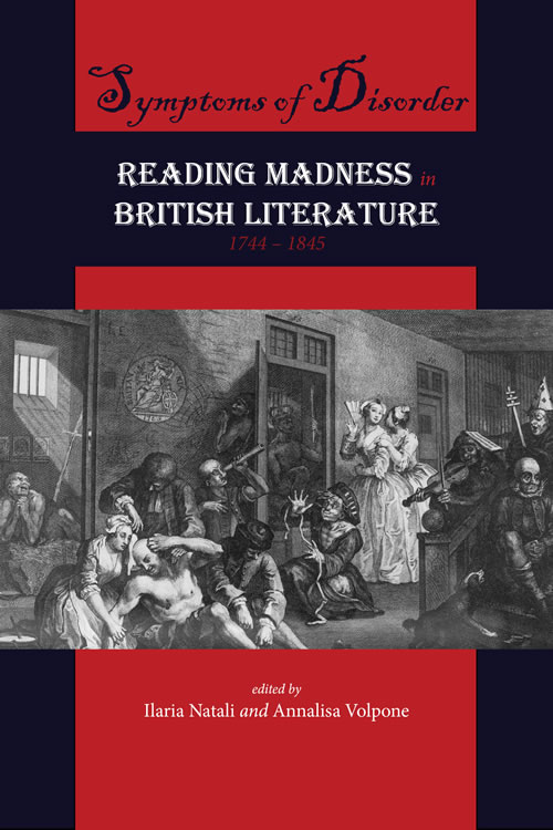 Front Cover Symptoms of Disorder: Reading Madness in British Literature 1744-1845