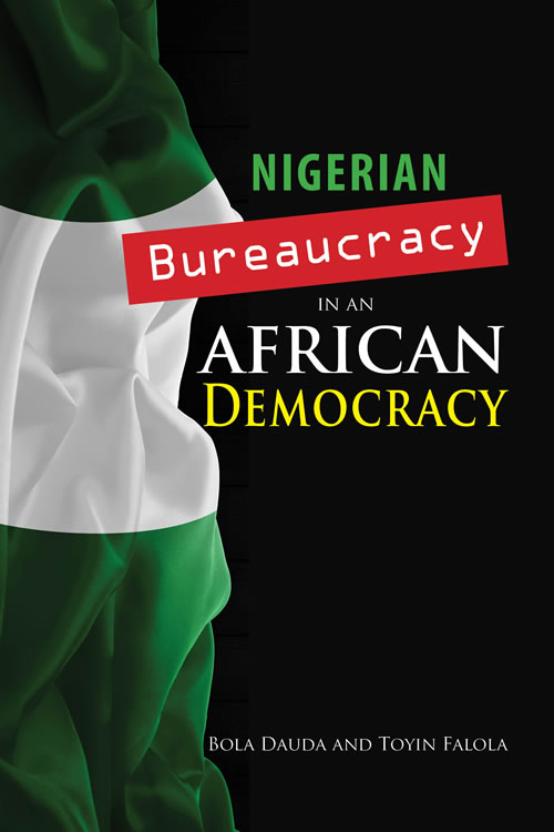 Front Cover Nigerian Bureaucracy in an African Democracy
