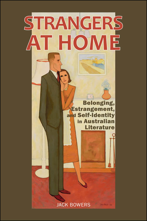 Front Cover Strangers at Home: Place, Belonging, and Australian Life Writing