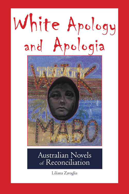 White Apology and Apologia: Australian Novels of Reconciliation