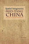 Spatial Imaginaries in Mid-Tang China: