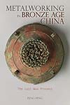 Metalworking in Bronze Age China: