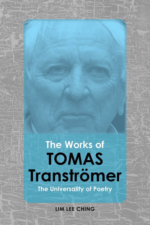 Front Cover The Works of Tomas Transtromer: The Universality of Poetry