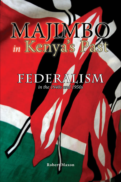 Front Cover Majimbo in Kenya's Past: Federalism in the 1940s and 1950s