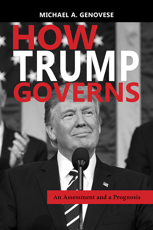 Front Cover How Trump Governs: An Assessment and a Prognosis