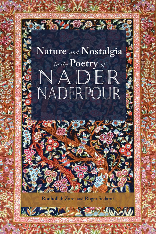 Front Cover Nature and Nostalgia in the Poetry of Nader Naderpour