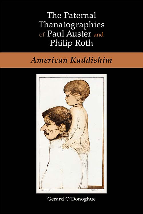 The Paternal Thanatographies of Paul Auster and Philip Roth: American Kaddishim