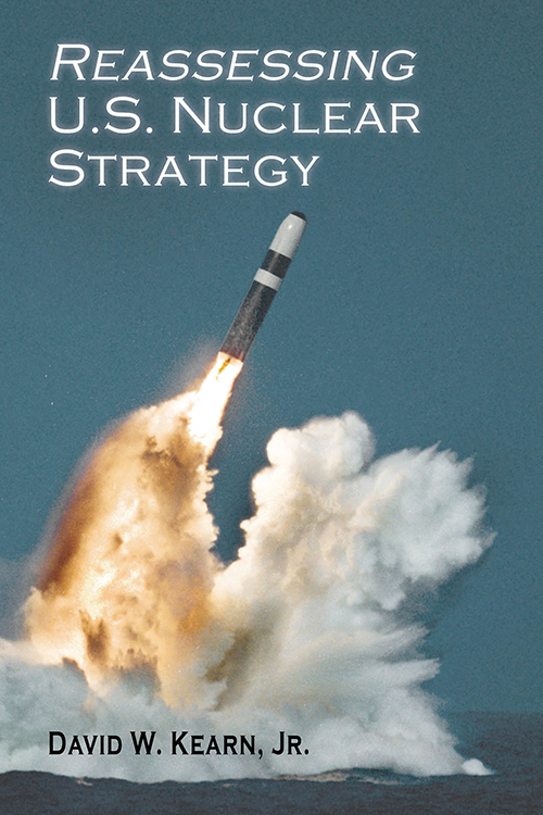 Reassessing U.S. Nuclear Strategy (paperback edition)
